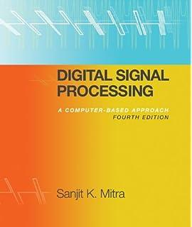 Digital signal processing computer based approach sanjit k. Mitra….