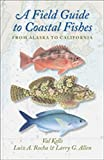A Field Guide to Coastal Fishes: From Alaska to California