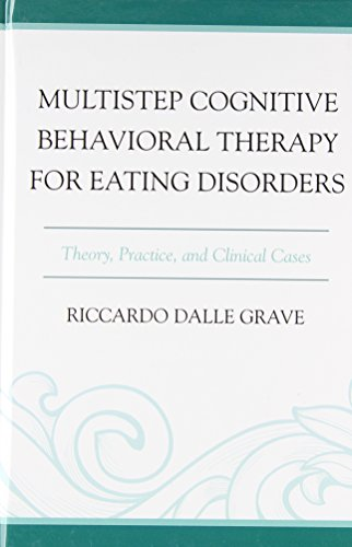 Multistep Cognitive Behavioral Therapy for Eating Disorders: Theory, Practice, and Clinical Cases
