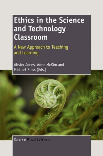 Ethics in the Science and Technology Classroom: A New Approach to Teaching and Learning pdf