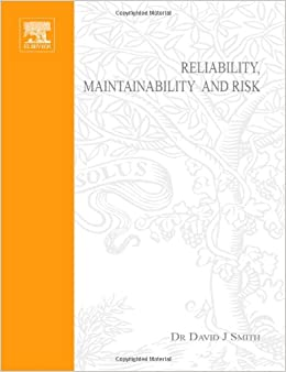 Reliability, Maintainability and Risk, Sixth Edition