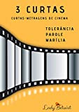 3 CURTAS: Roteiros de Cinema (Portuguese Edition)
