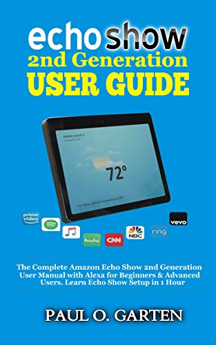 Echo Show 2nd Generation User Guide The Complete Amazon Echo Show