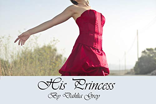 His Princess: A DDLG Erotic Love Story - Kindle edition by