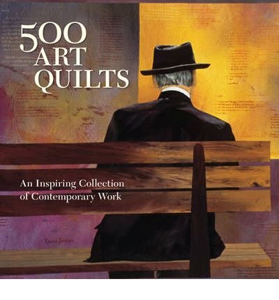 [(500 Art Quilts: An Inspiring Collection of Contemporary Work )] [Author: Ray Hemachandra] [Mar-2010]