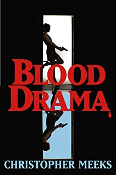 Blood Drama by [Meeks, Christopher]