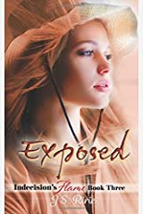 Exposed: Indecision's Flame: Book Three Paperback