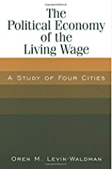 The Political Economy of the Living Wage: A Study Of Four Cities Paperback