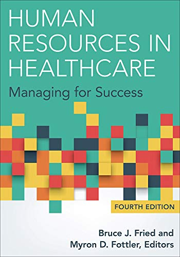 Human Resources in Healthcare: Managing for