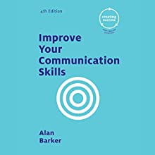 Improve Your Communication Skills Audiobook by Alan Barker Narrated by Simon Vance