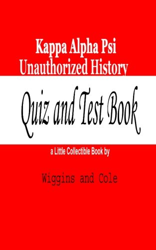 Kappa Alpha Psi Unauthorized History: Quiz and Test Book