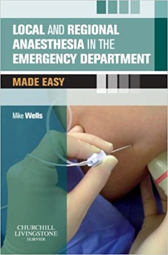 Book Local and Regional Anaesthesia in the Emergency Department Made Easy by Mike Wells (2006-06-09)