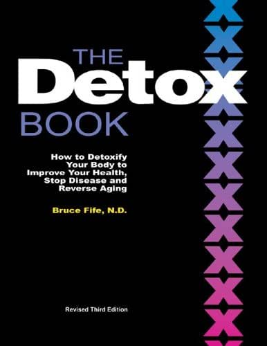 The Detox Book: How to Detoxify Your Body to Improve Your Health, Stop Disease, and Reverse Aging
