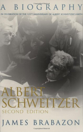 Albert Schweitzer: A Biography, Second Edition (Albert Schweitzer - Outlets Syracuse