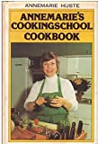 Annemarie's Cookingschool Cookbook, Annemarie Huste, 0395194342