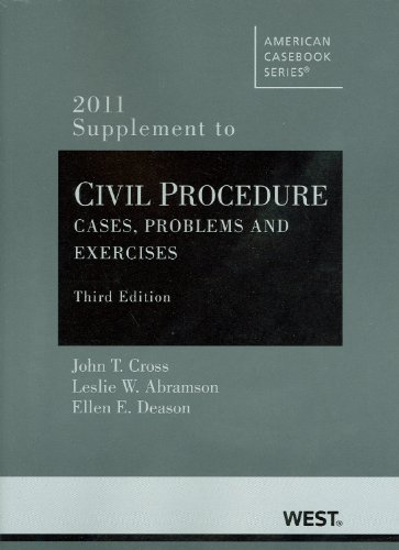Civil Procedure, Problems and Exercises, 3d, 2011 Supplement (American Casebook Series)