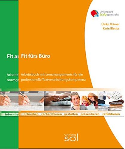 Fit fürs Büro + Fit für die Tastatur: Arbeitsbücher mit Lernarrangements für normgerechte und professionelle Textverarbeitung