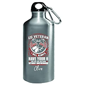 Us Veteran Always Have Your 6 Olive Custom Name - Water Bottle