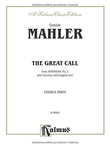 The Great Call (from Symphony No. 2): SATB divisi (Orch.) (Chorus Parts & Piano) (German, English Language Edition) (Kalmus Edition) (German - Parts Chorus