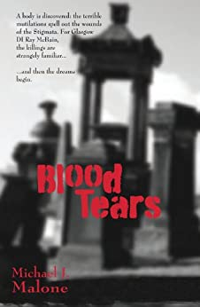 Blood Tears (DI Ray McBain Book 1) by [Malone, Michael J]