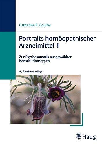 Portraits homöopathischer Arzneimittel 1: Zur Psychosomatik ausgewählter Konstitutionstypen von Catherine Coulter (20. Februar 2008) Gebundene Ausgabe