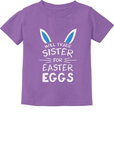 Trade Sister for Easter Eggs Funny Siblings Easter Toddler/Infant Kids T-Shirt 2T Lavender