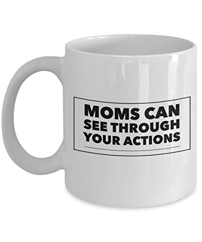 Funny Mug Moms Can See Through Your Actions 11Oz Coffee Mug Funny Christmas Gift for Dad, Grandpa, Husband From Son, Daughter, Wife for Coffee & Tea L