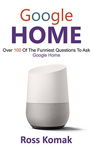 Google Home: Over 100 of the funniest
