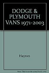 DODGE & PLYMOUTH VANS 1971-2003