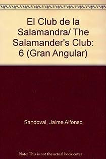 El Club de la Salamandra/ The Salamander's Club: 6 par