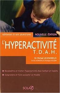 L'hyperactivité : T.D.A.H. par Michel Lecendreux