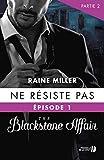 ne r?siste pas t 1 partie 2 the blackstone affair french edition
