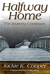 Halfway Home: The Journey Continues by Jackie K. Cooper (2004-10-03)