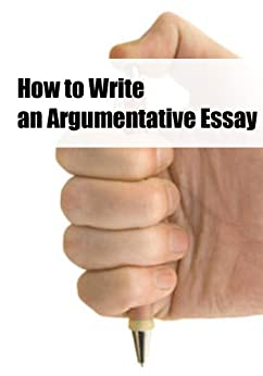 argumentative essay ebook An argumentative essay is a paper  some of the best and exciting argumentative essay topics  please download this ebook on how to write an argumentative essay.
