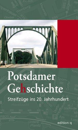 Potsdamer Gehschichte 1. Orte des 20. Jahrhunderts
