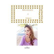 Instagram & Alexandrastylish (Social network) (French Edition)