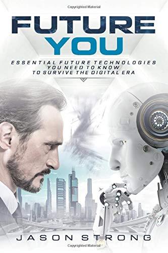 Future You: Essential Future Technologies You