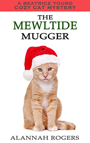 The Mewltide Mugger (Beatrice Young Cozy Cat Mystery Book 12) by [Rogers, Alannah]