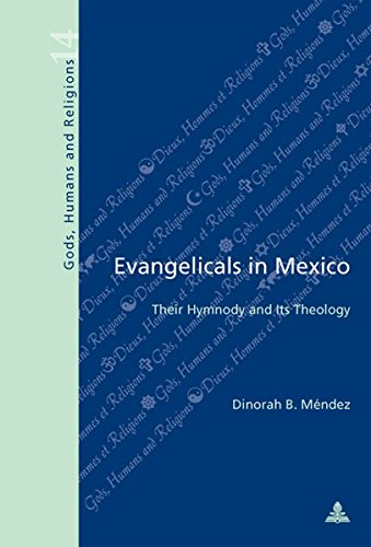 Evangelicals in Mexico: Their Hymnody and Its Theology (Dieux, Hommes et Religions / Gods, Humans and Religions)