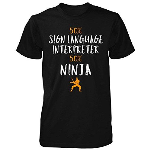 50% Sign Language Interpreter 50% Ninja Awesome Gift - Unisex Tshirt