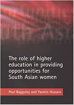 Book The role of higher education in providing opportunities for South Asian women by Bagguley Paul Hussain Yasmin (2007-04-30)