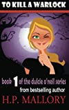 To Kill A Warlock: The Dulcie O'Neil Series (Volume 1)