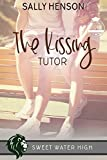 The Kissing Tutor: A Standalone Sweet Romance (Sweet Water High Book 11)