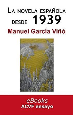 La novela española desde 1939: historia de una impostura eBook: García Viñó, Manuel: Amazon.es: Tienda Kindle