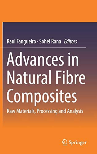 Advances in Natural Fibre Composites: Raw Materials, Processing and Analysis