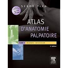 Atlas d'anatomie palpatoire. Tome 2 : Membre inférieur