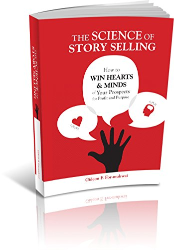 Download The Science of Story Selling: How Win the Hearts & Minds of Your Prospects for Profit and Purpose Pdf