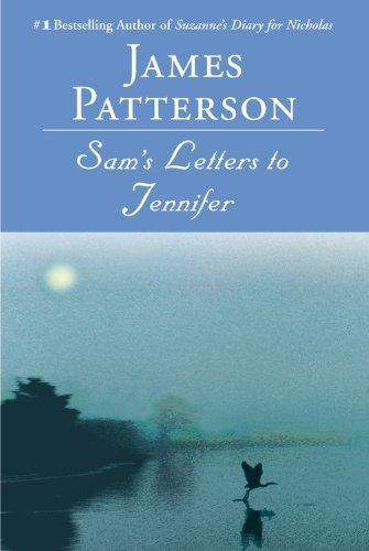 Sam's Letters to Jennifer by Patterson, James (April 18, 2005) Paperback