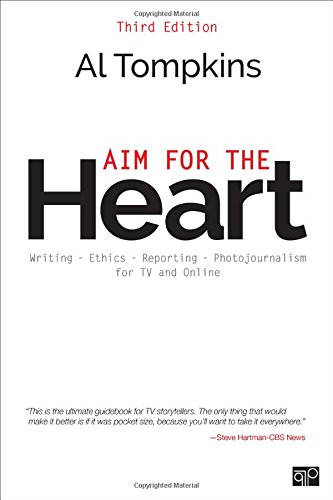 Aim for the Heart: Write, Shoot, Report and Produce for TV and Multimedia by CQ Press