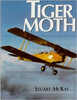 The Tiger Moth by Stuart McKay (1997-04-04)
